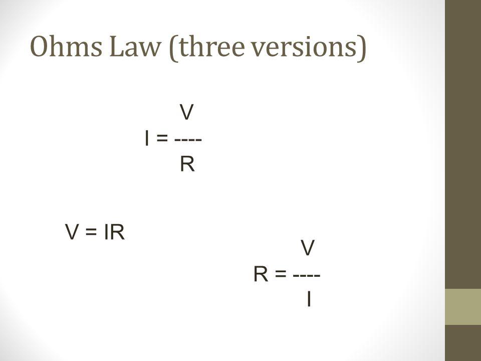 Ohms Law (three versions)