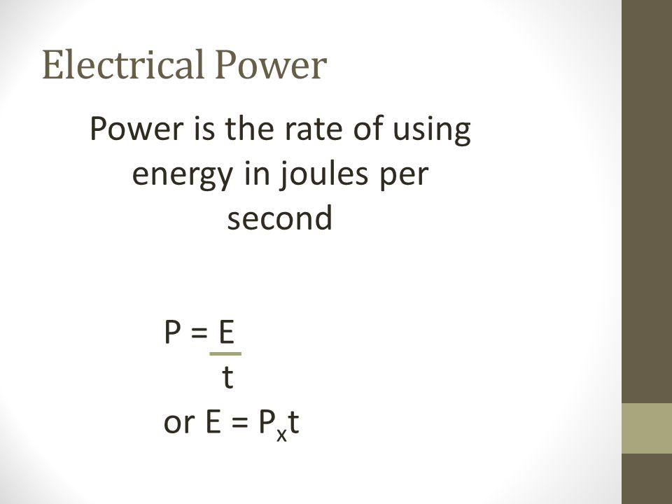 Power is the rate of using energy in joules per second