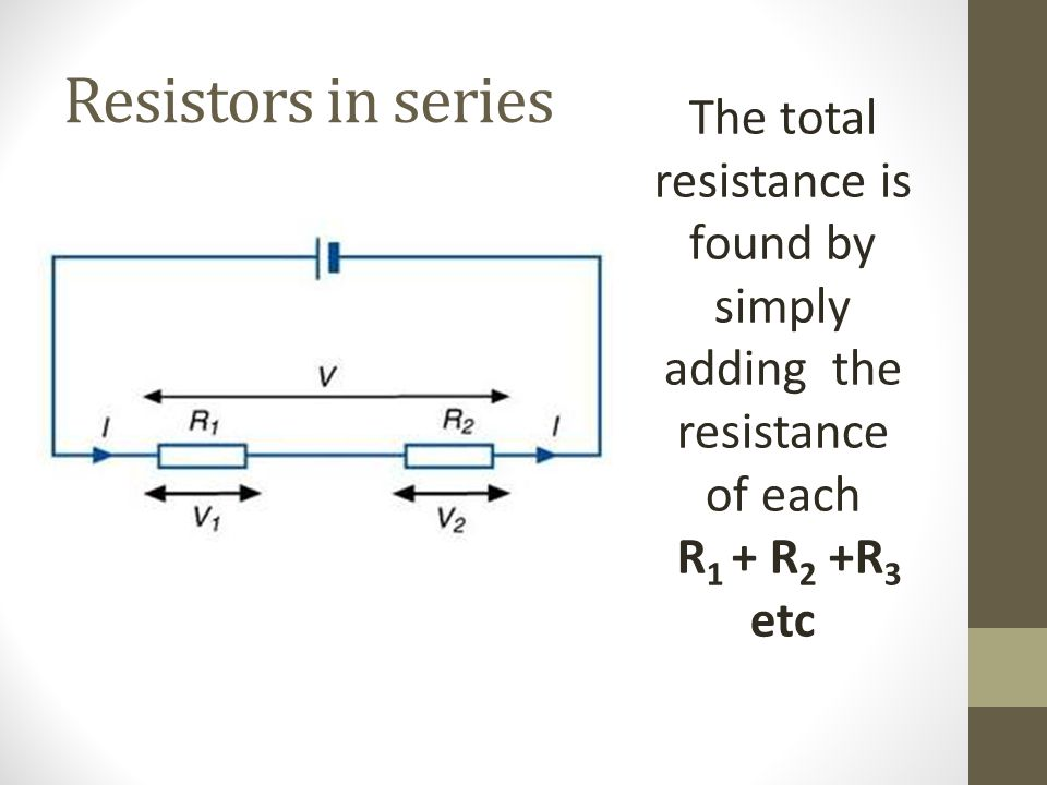 The total resistance is found by simply adding the resistance of each