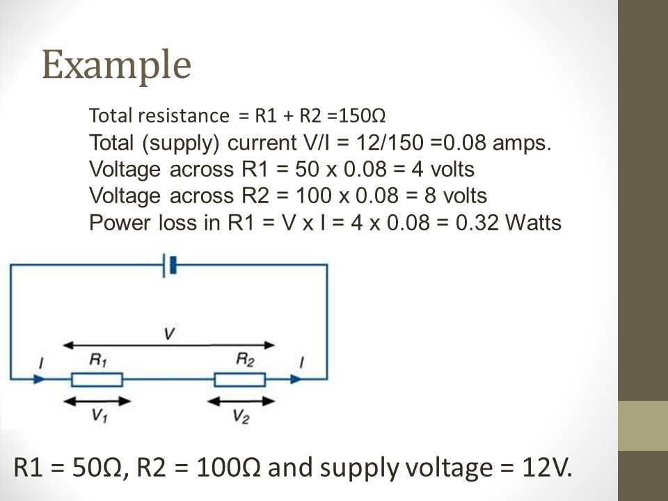 Example R1 = 50Ω, R2 = 100Ω and supply voltage = 12V.