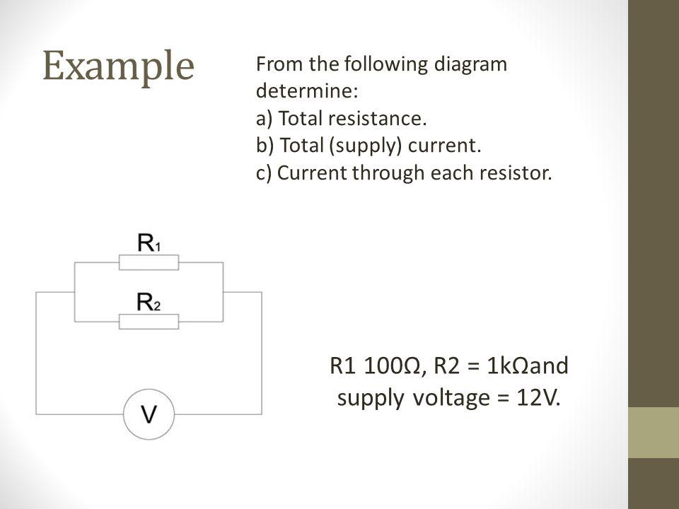 R1 100Ω, R2 = 1kΩand supply voltage = 12V.