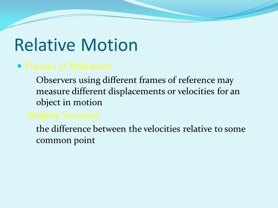 Relative Motion Frames of Reference