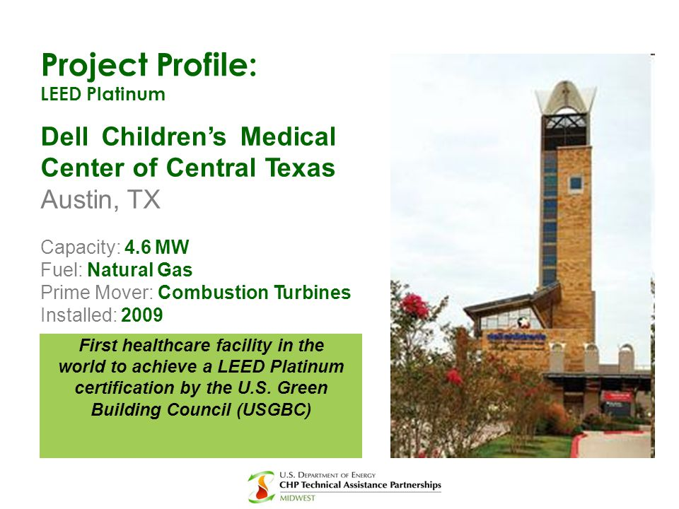 Project Profile: LEED Platinum. Dell Children's Medical Center of Central Texas Austin, TX. Capacity: 4.6 MW.