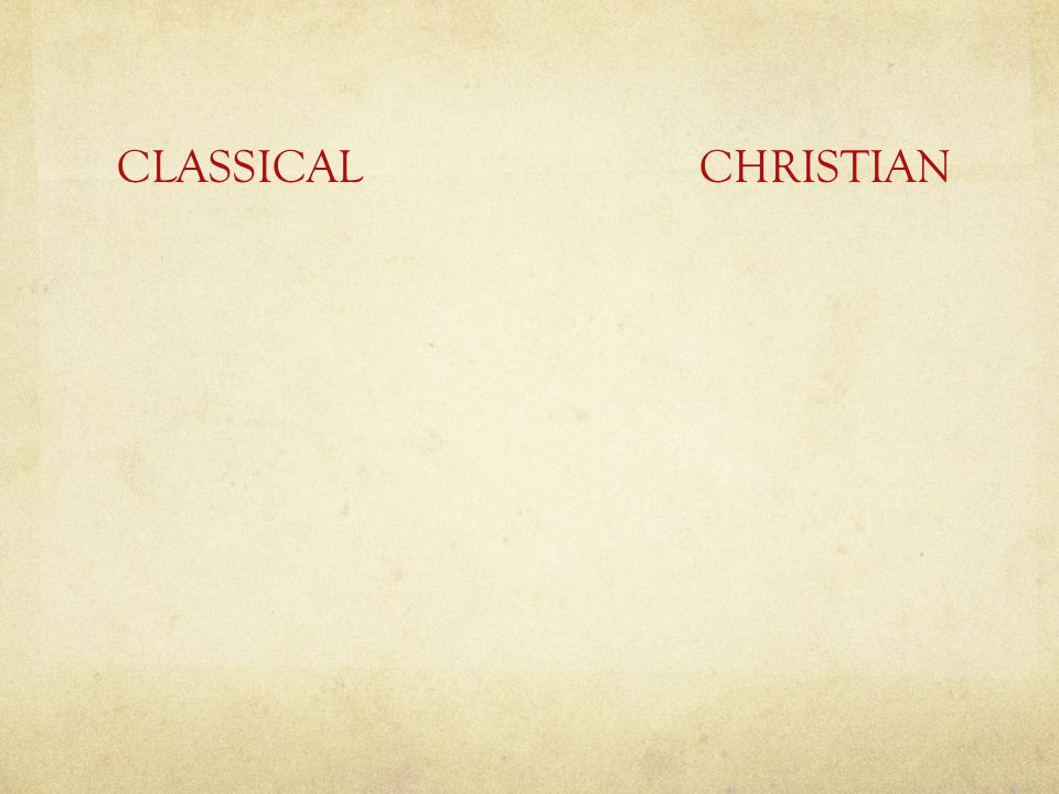 CLASSICAL CHRISTIAN