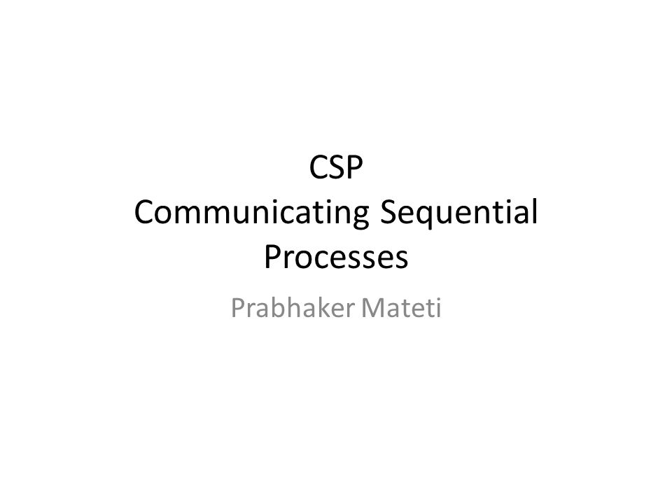 CSP Communicating Sequential Processes