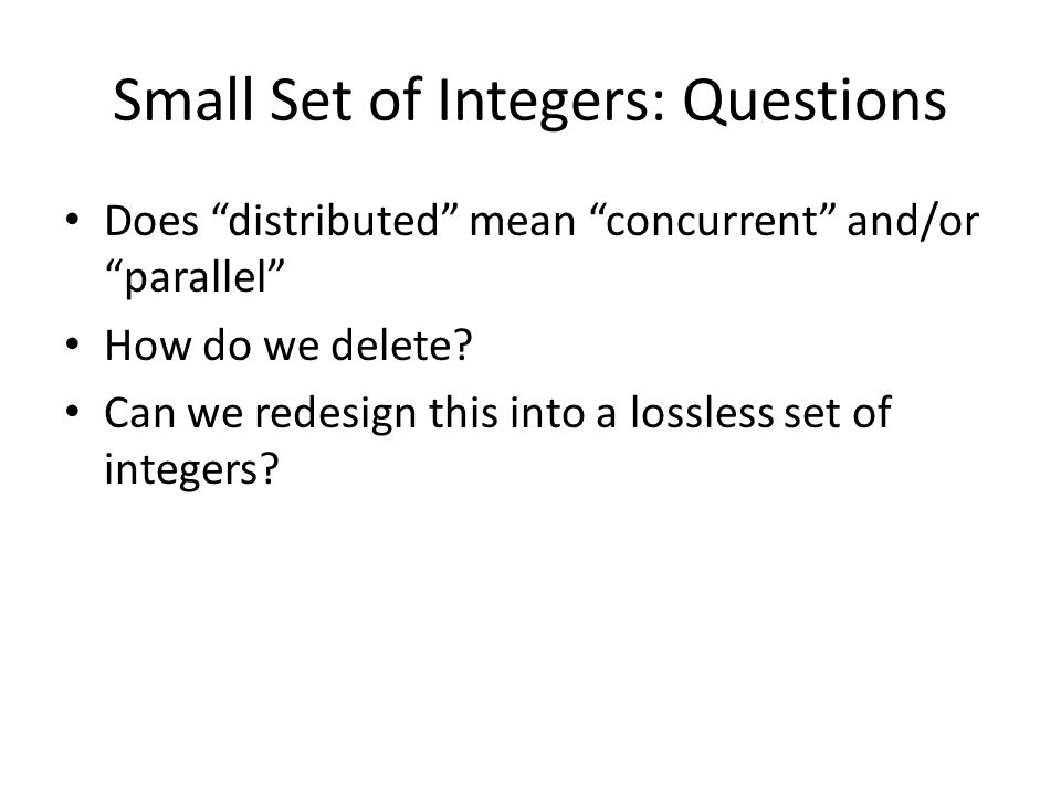 Small Set of Integers: Questions