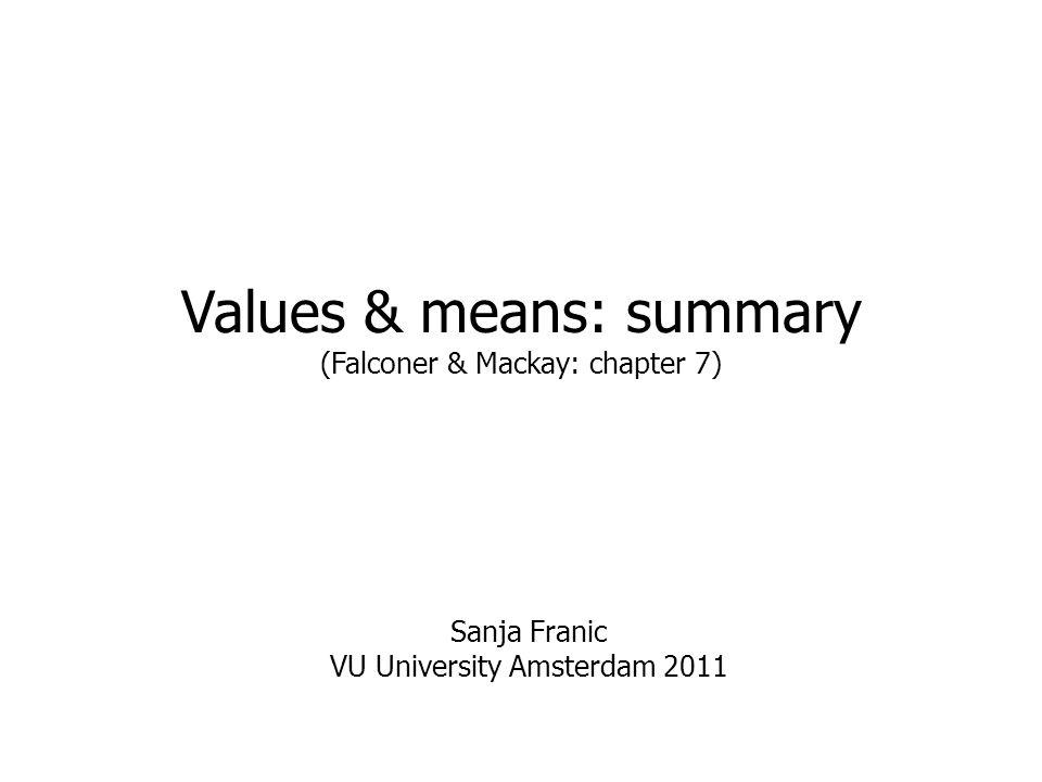 Values & means: summary (Falconer & Mackay: chapter 7)