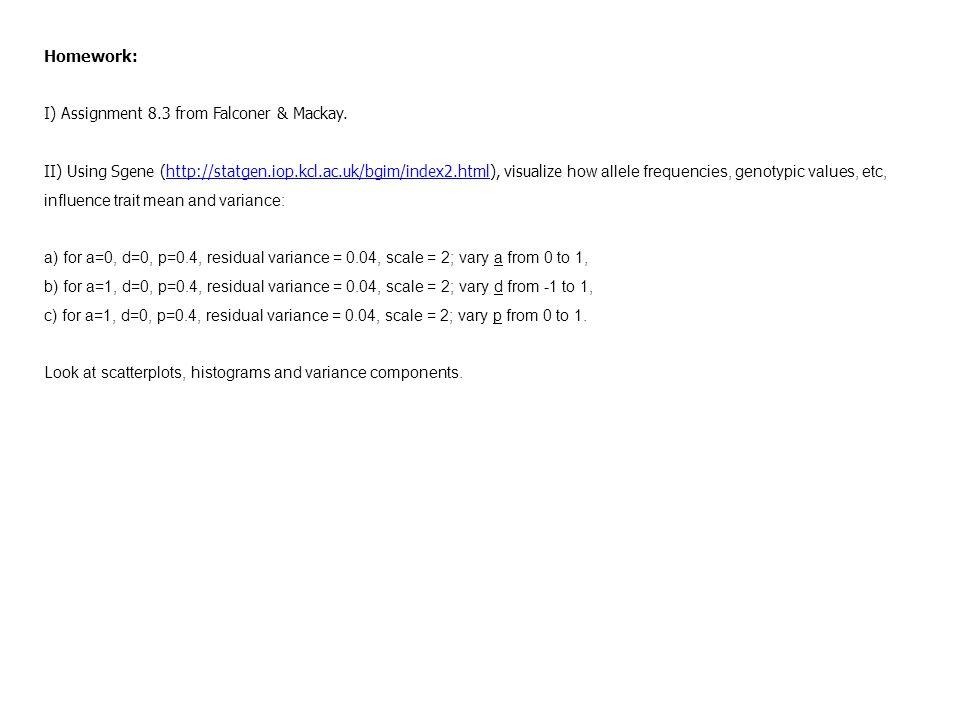 Homework: I) Assignment 8.3 from Falconer & Mackay.