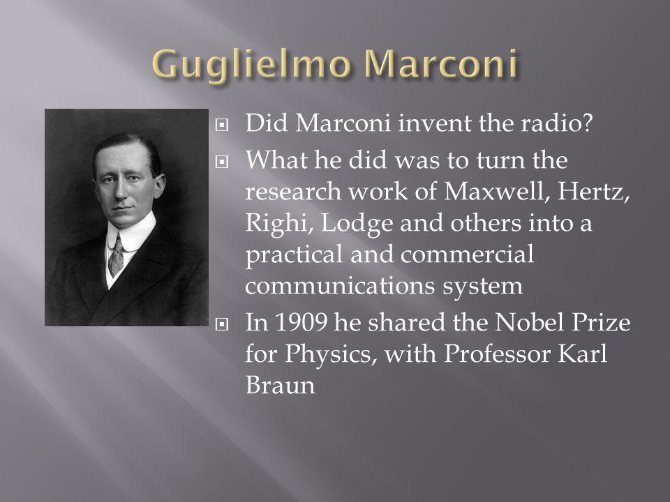 Guglielmo Marconi Did Marconi invent the radio