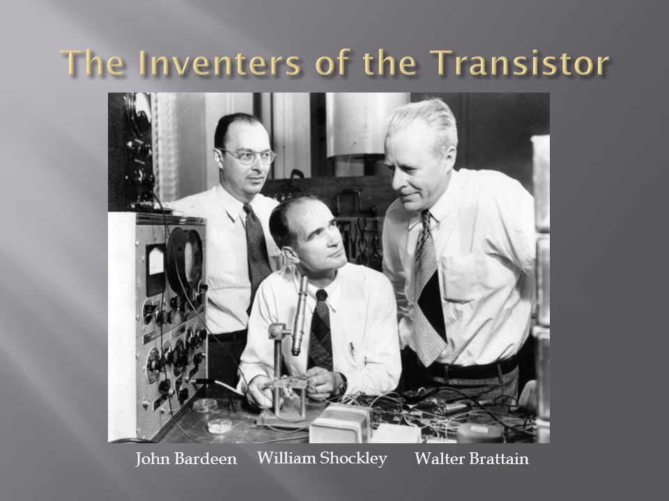 The Inventers of the Transistor