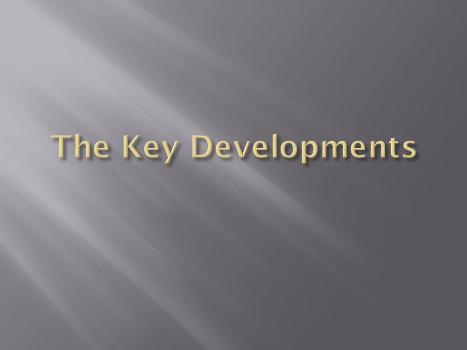 The Key Developments