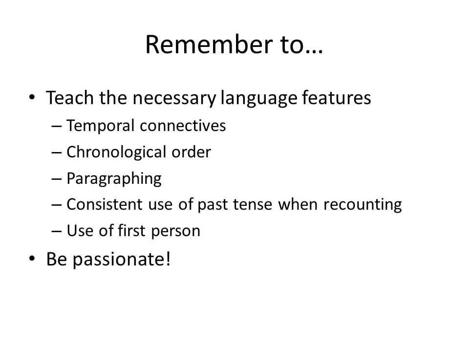 Remember to… Teach the necessary language features Be passionate!