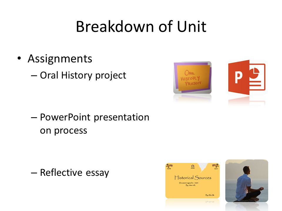 Breakdown of Unit Assignments Oral History project