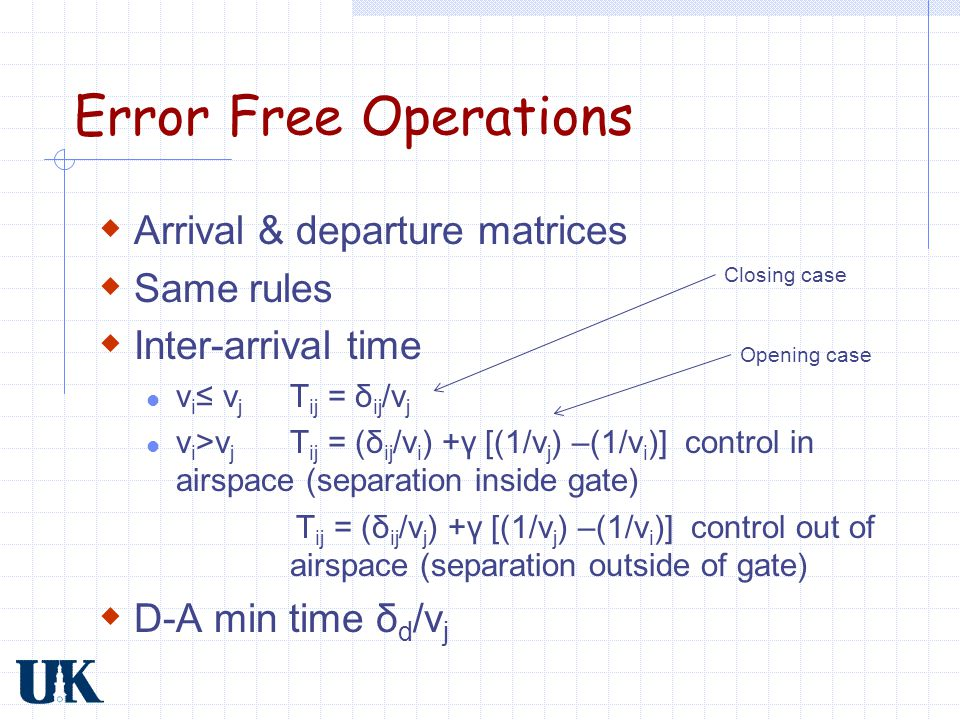 Error Free Operations Arrival & departure matrices Same rules