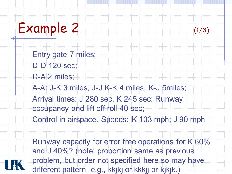 Example 2 (1/3) Entry gate 7 miles; D-D 120 sec; D-A 2 miles;