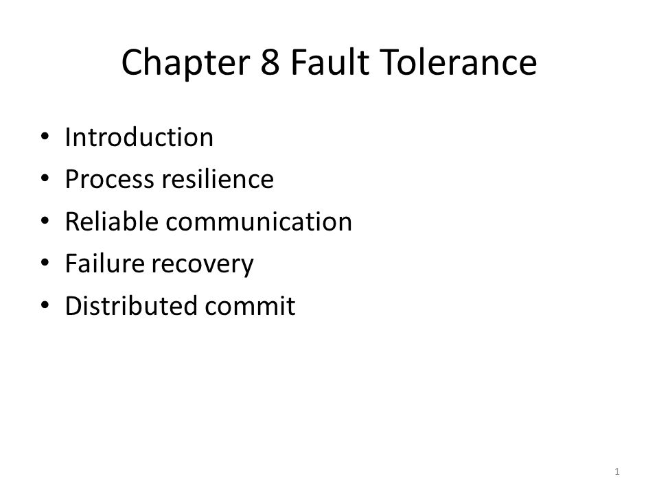 Chapter 8 Fault Tolerance