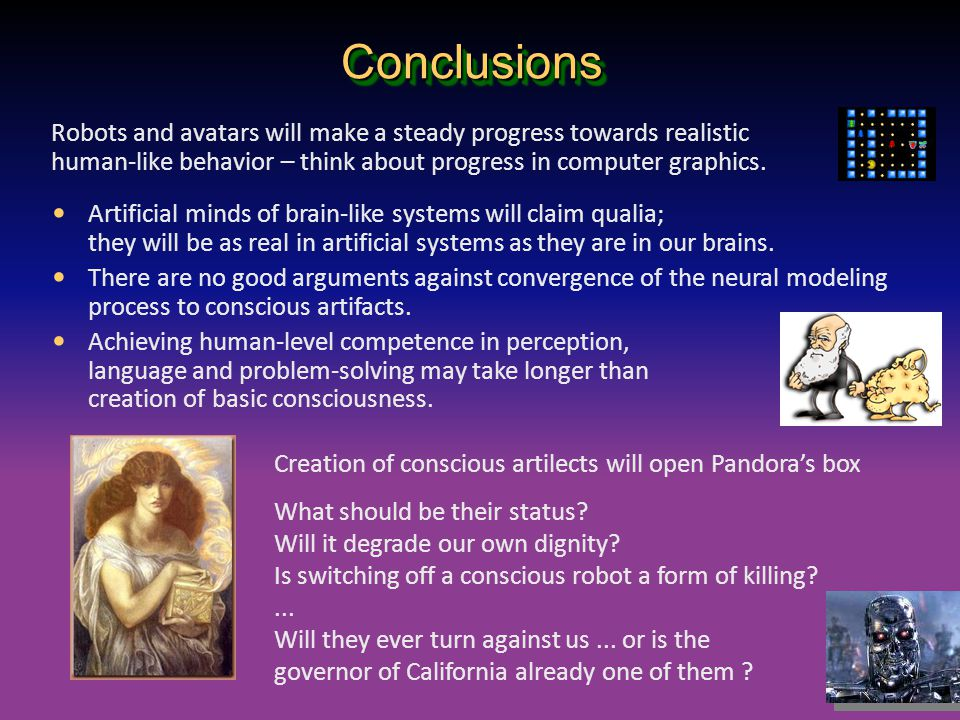Conclusions Robots and avatars will make a steady progress towards realistic human-like behavior – think about progress in computer graphics.