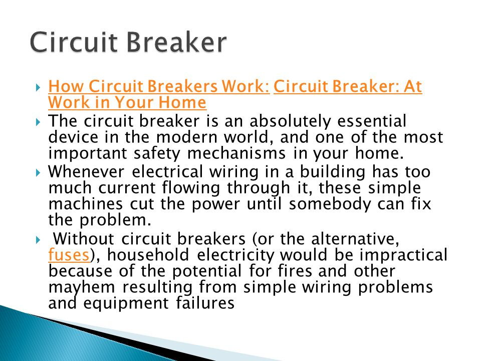 Circuit Breaker How Circuit Breakers Work: Circuit Breaker: At Work in Your Home.