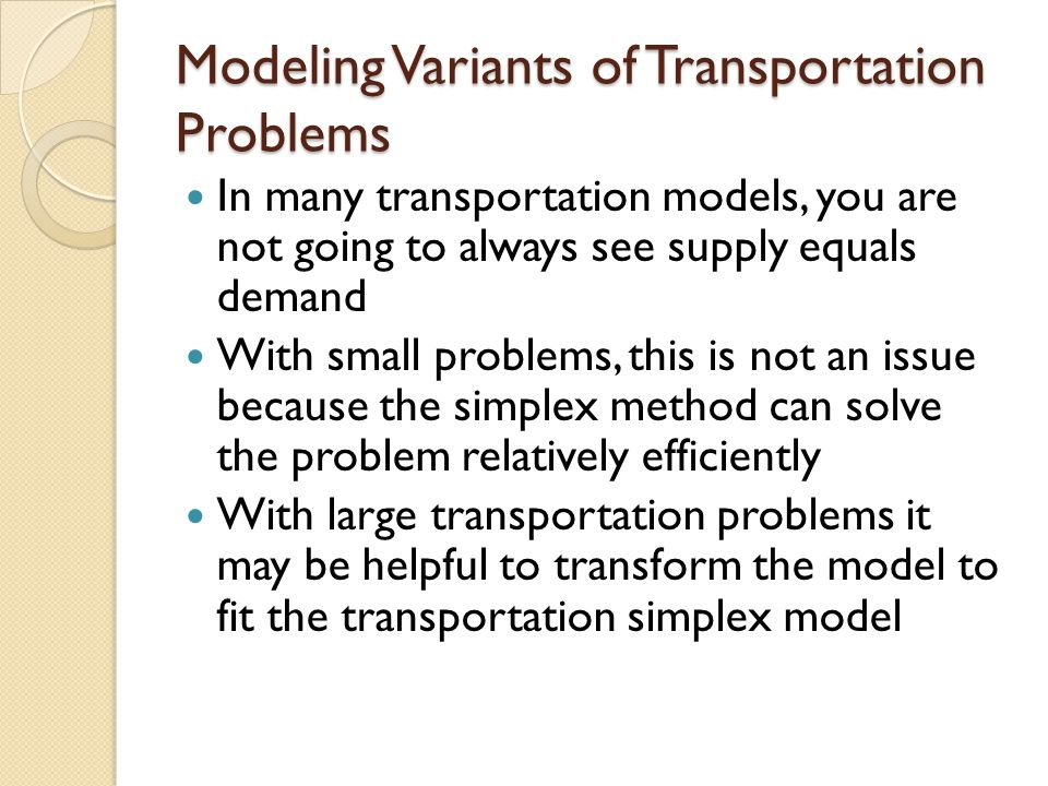 Modeling Variants of Transportation Problems