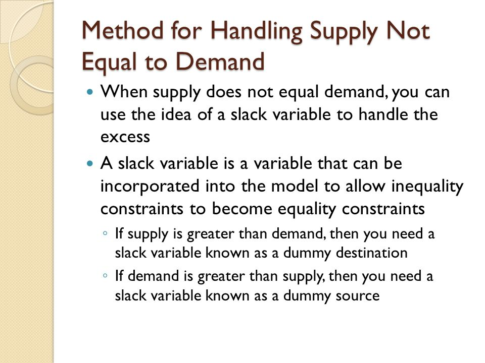 Method for Handling Supply Not Equal to Demand