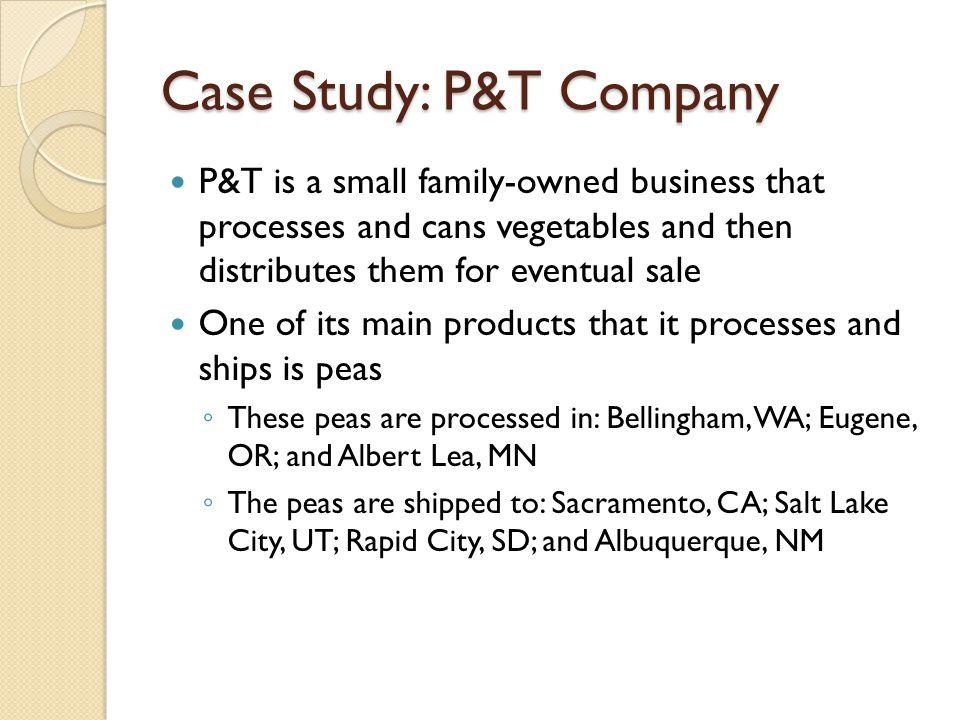 Case Study: P&T Company