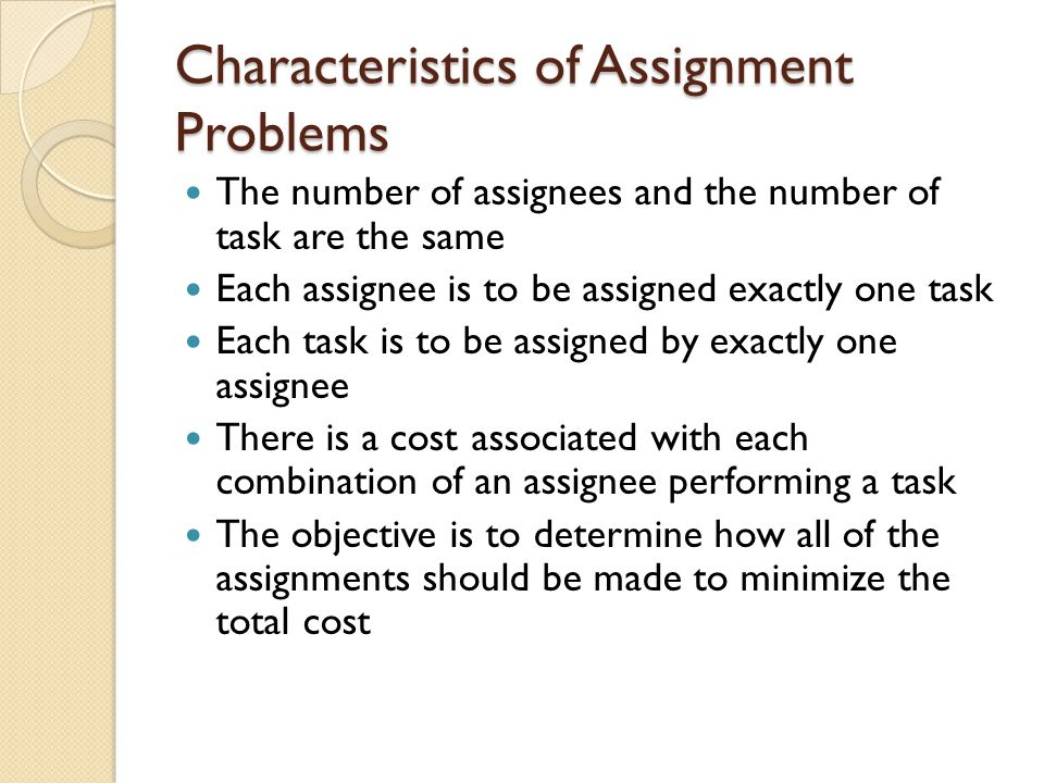Characteristics of Assignment Problems