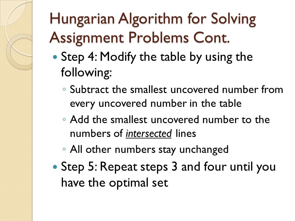 Hungarian Algorithm for Solving Assignment Problems Cont.