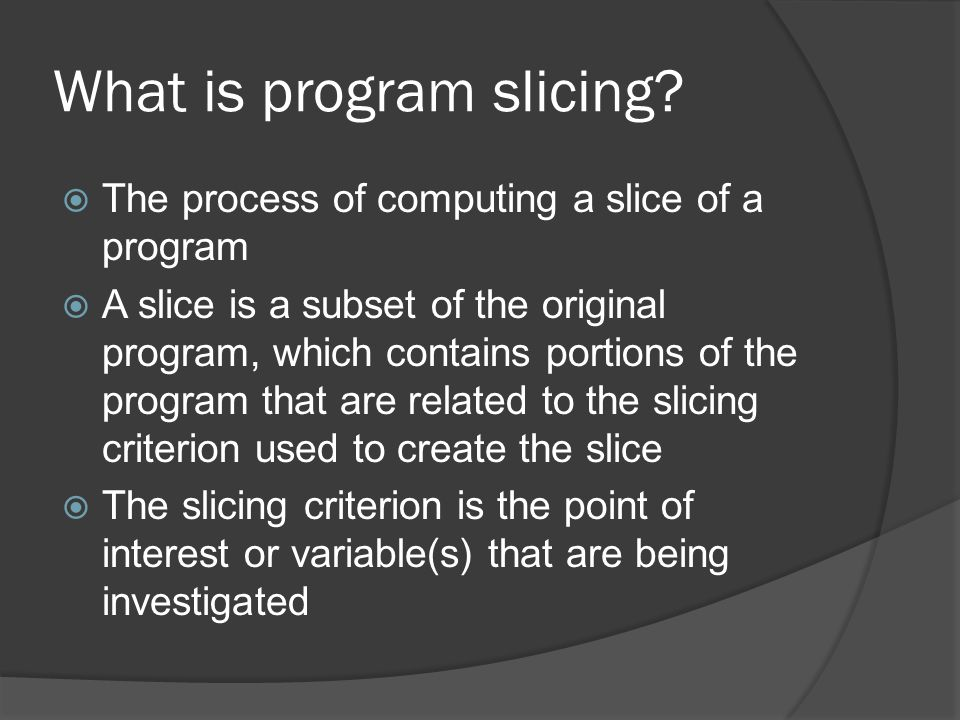 What is program slicing
