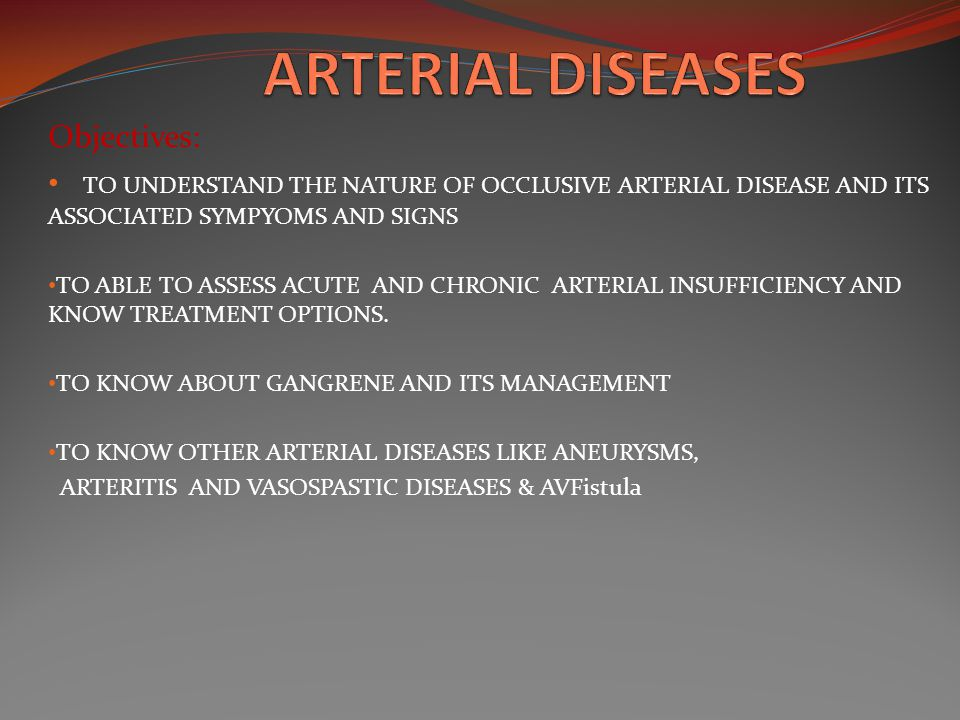 ARTERIAL DISEASES Objectives: