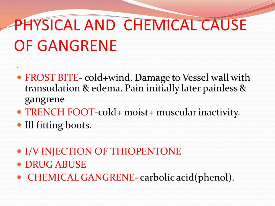 PHYSICAL AND CHEMICAL CAUSE OF GANGRENE