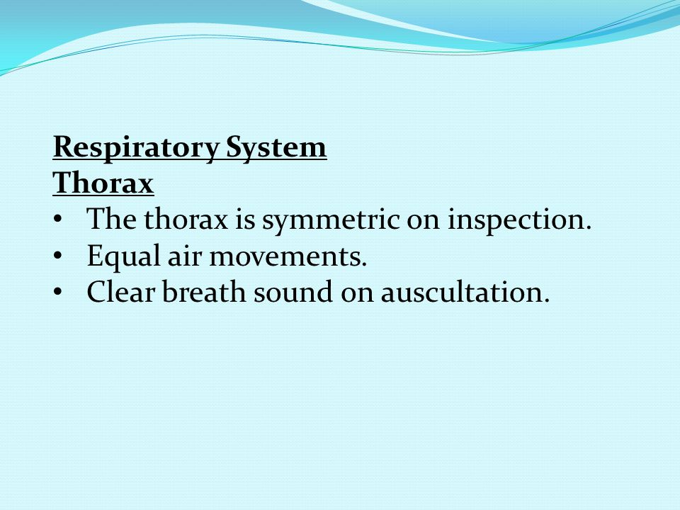 Respiratory System Thorax. The thorax is symmetric on inspection.