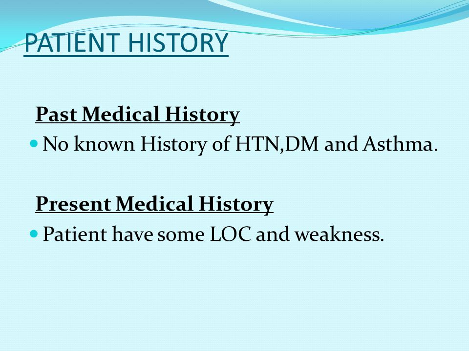PATIENT HISTORY Past Medical History