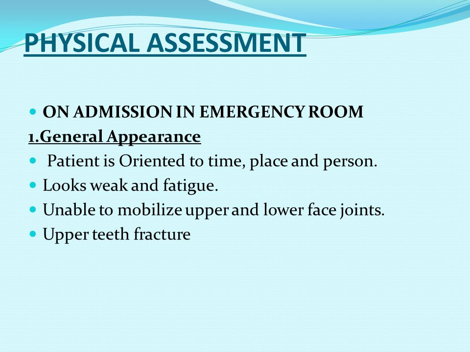 PHYSICAL ASSESSMENT ON ADMISSION IN EMERGENCY ROOM