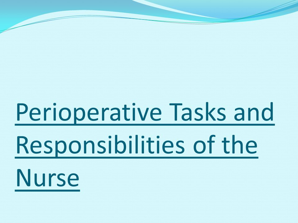 Perioperative Tasks and Responsibilities of the Nurse