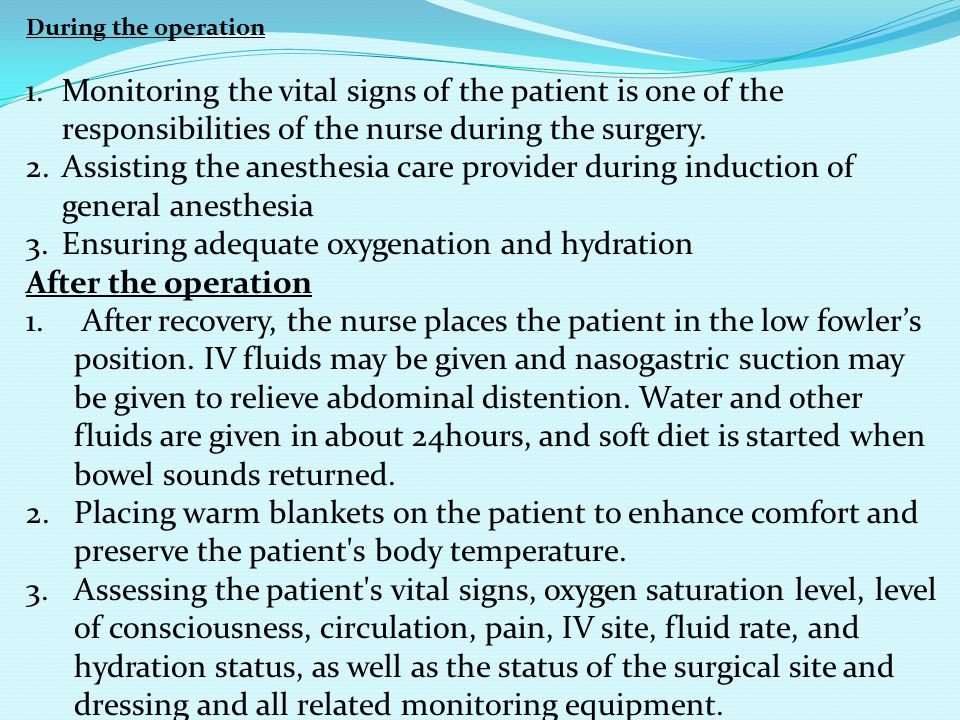 Ensuring adequate oxygenation and hydration After the operation