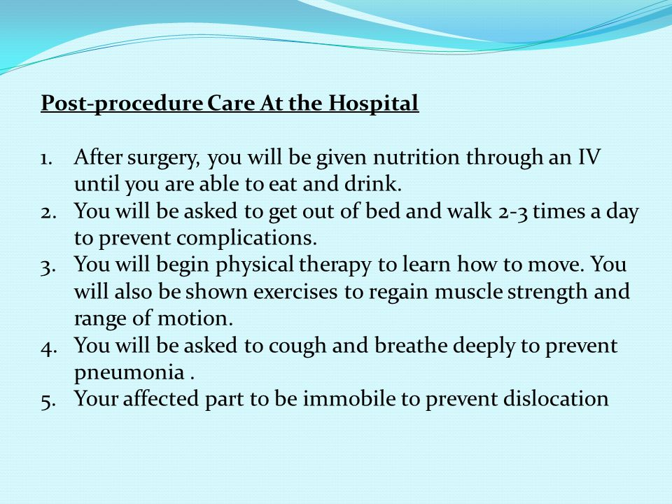 Post-procedure Care At the Hospital