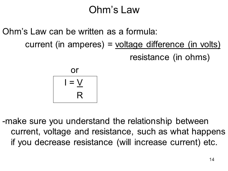 Ohm's Law Ohm's Law can be written as a formula: