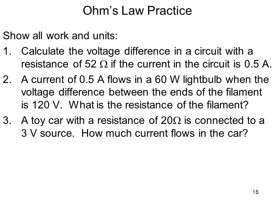 Ohm's Law Practice Show all work and units:
