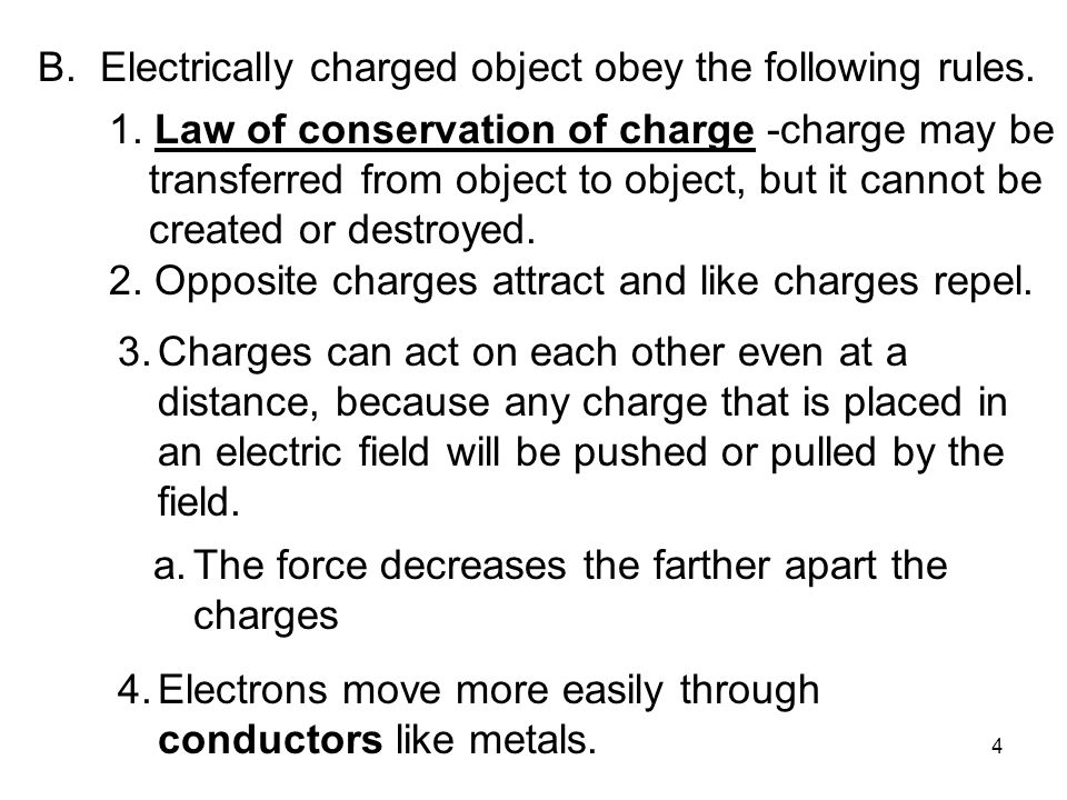 B. Electrically charged object obey the following rules.