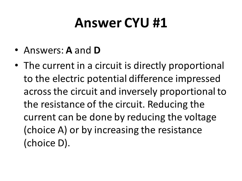 Answer CYU #1 Answers: A and D