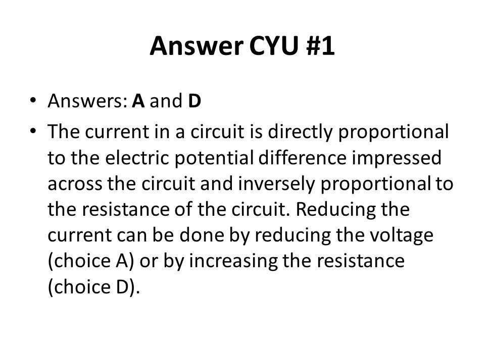Answer CYU #1 Answers: A and D