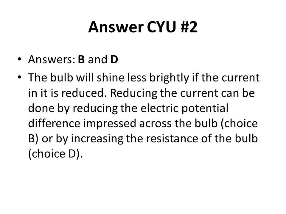 Answer CYU #2 Answers: B and D