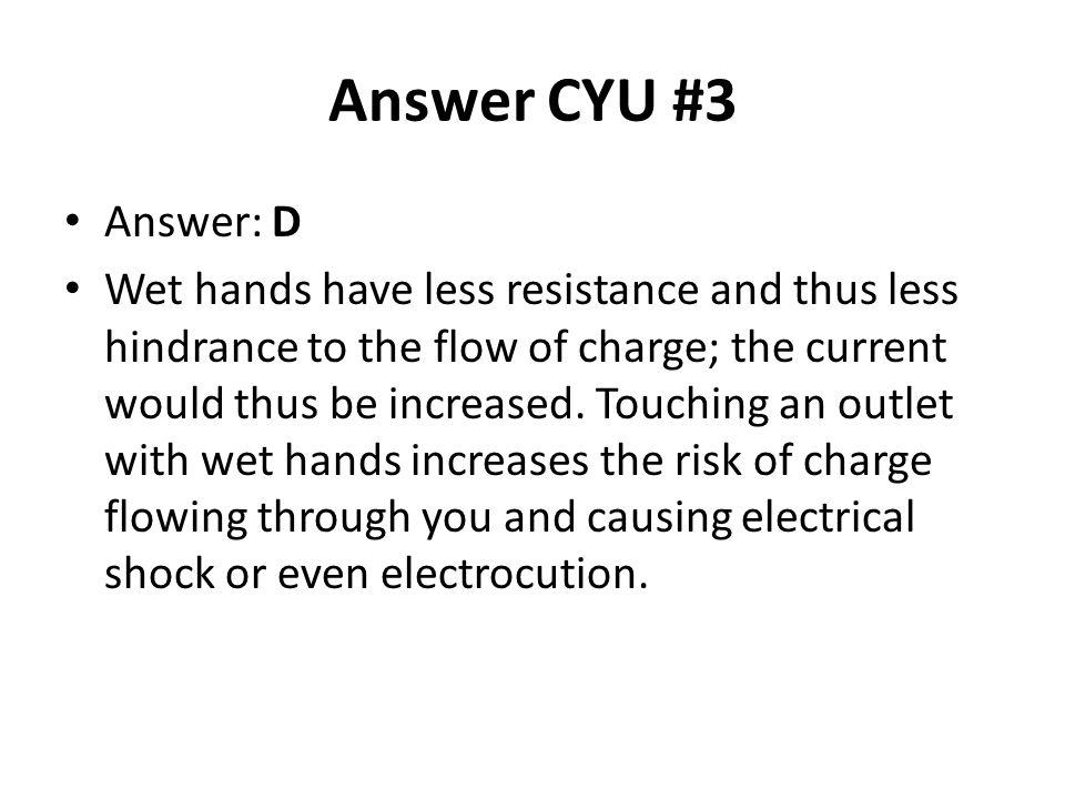 Answer CYU #3 Answer: D.