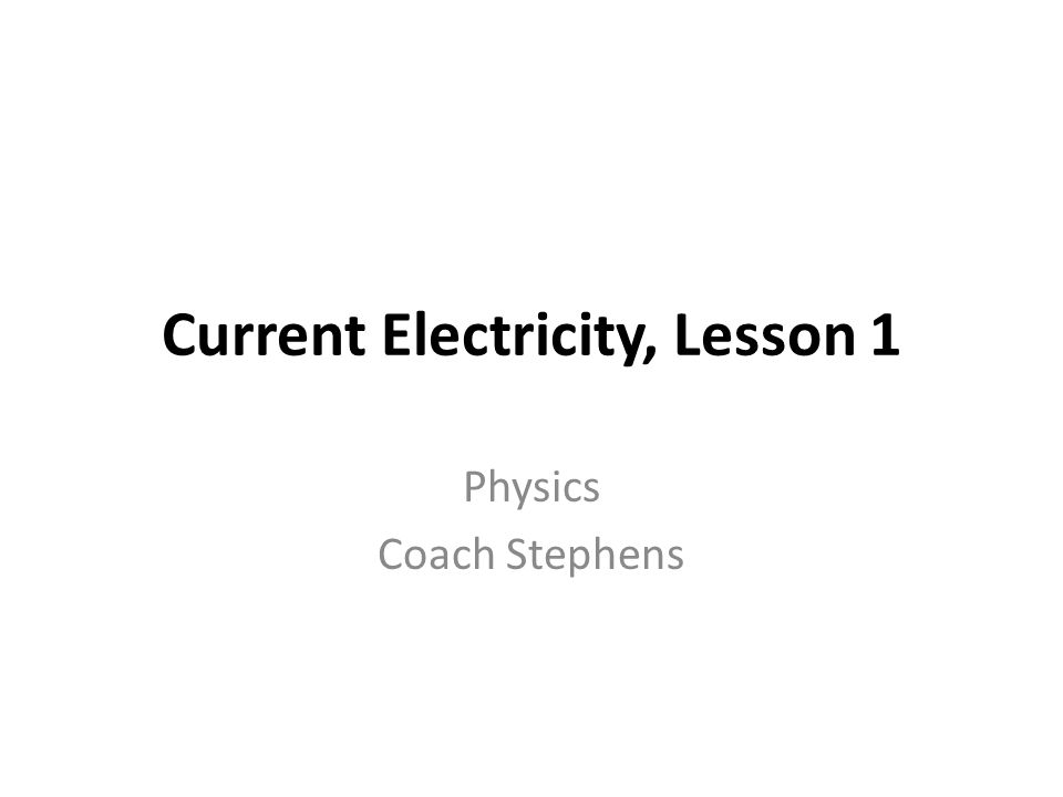 Current Electricity, Lesson 1