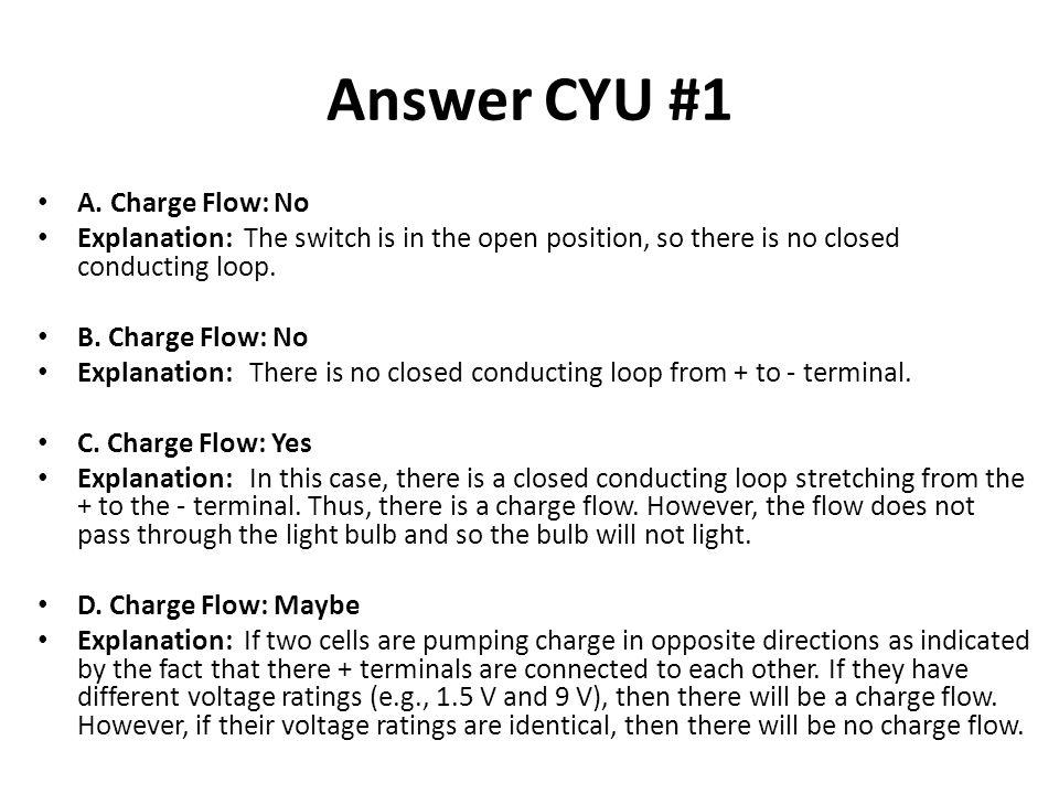 Answer CYU #1 A. Charge Flow: No
