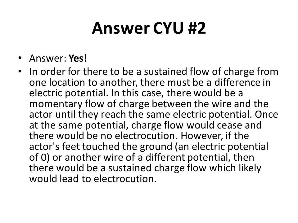 Answer CYU #2 Answer: Yes!