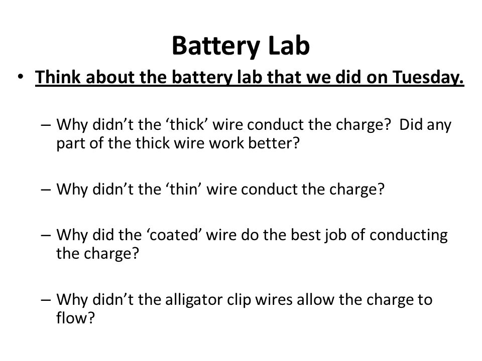 Battery Lab Think about the battery lab that we did on Tuesday.