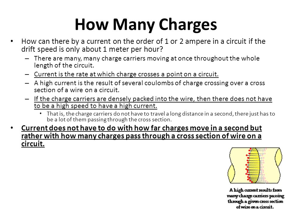 How Many Charges How can there by a current on the order of 1 or 2 ampere in a circuit if the drift speed is only about 1 meter per hour