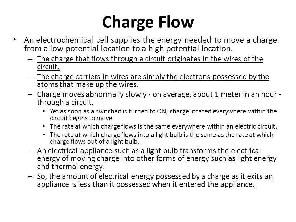 Charge Flow An electrochemical cell supplies the energy needed to move a charge from a low potential location to a high potential location.