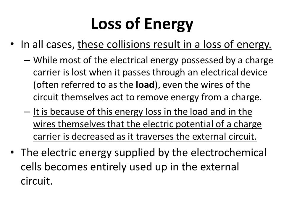 Loss of Energy In all cases, these collisions result in a loss of energy.